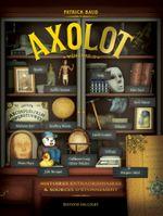 Couverture Axolot : Histoires extraordinaires et sources d'étonnement, volume 3