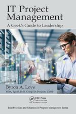 Couverture IT Project Management: A Geek's Guide to Leadership