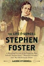 Couverture The Life and Songs of Stephen Foster