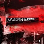 Pochette Awake the Machines, Volume 6