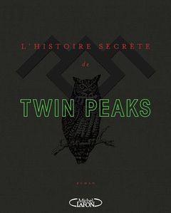Couverture L'Histoire secrète de Twin Peaks