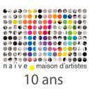 Pochette Naïve, maison d'artistes : 10 ans
