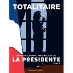 Couverture Totalitaire - La Présidente, tome 2