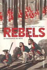 Couverture La Naissance du rêve - Rebels, tome 1