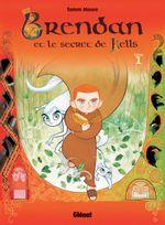 Couverture Brendan et le secret de Kells, tome 1