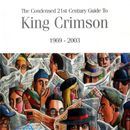 Pochette The Condensed 21st Century Guide to King Crimson: 1969–2003