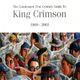 Pochette The Condensed 21st Century Guide to King Crimson: 1969–2003