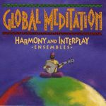 Pochette Global Meditation: Harmony and Interplay—Ensembles