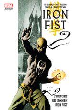 Couverture L'Histoire du dernier Iron Fist - Iron Fist (Marvel Deluxe), tome 1