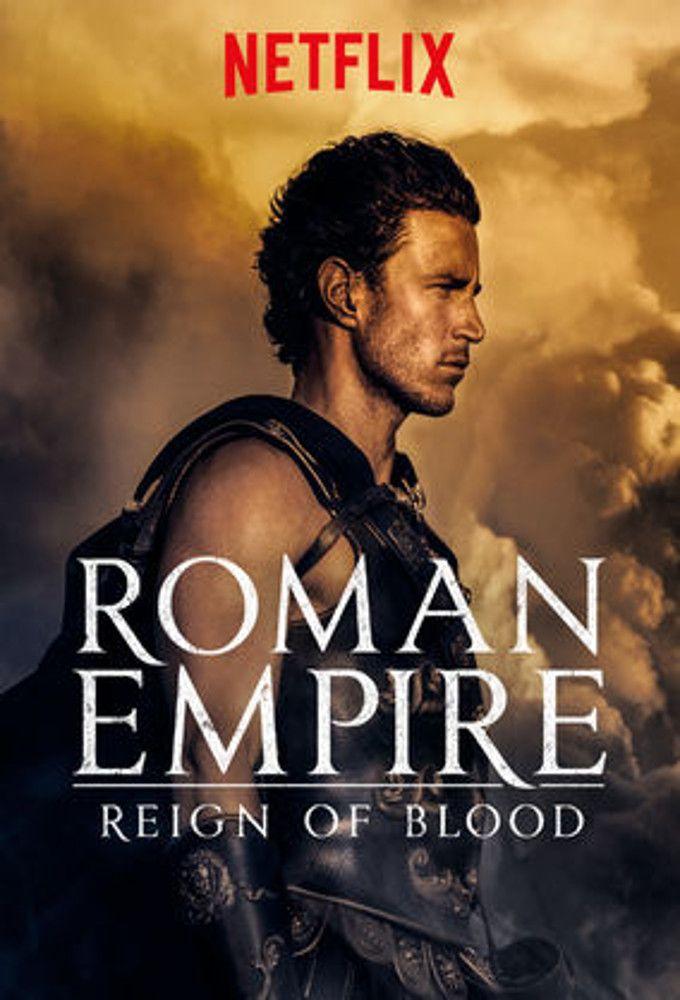 Reign Season 4 On Netflix: Roman Empire: Reign Of Blood