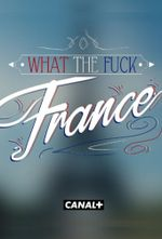 Affiche What The Fuck France