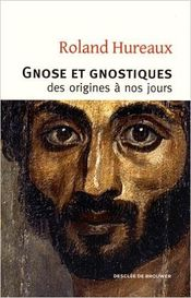 Couverture Gnose et gnostiques des origines à nos jours
