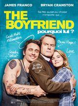 Affiche The Boyfriend : Pourquoi lui ?