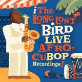 Pochette ¡The Long Lost Bird Live Afro-CuBop Recordings! (Live)