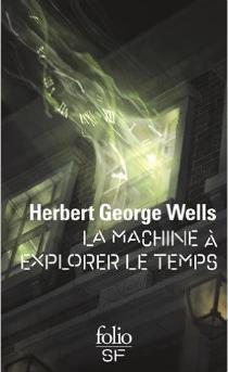 La Machine à Explorer Le Temps Herbert George Wells Senscritique