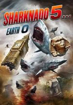 Affiche Sharknado 5... Earth 0
