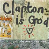 Pochette Clapton Is God...The Cream Of Early Eric