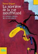 Couverture La Sorcière de la rue Mouffetard - Contes de la rue Broca, tome 1