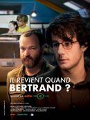 Affiche Il revient quand Bertrand?