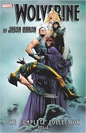 Couverture Wolverine by Jason Aaron: The Complete Collection Volume 3