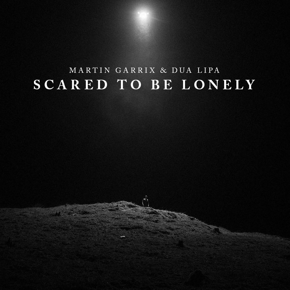 Martin Garrix & Dua Lipa - Scared To Be Lonely-(Oliver ...