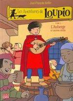 Couverture L'Auberge et autres récits - Les aventures de Loupio, tome 3