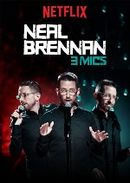 Affiche Neal Brennan : 3 Mics