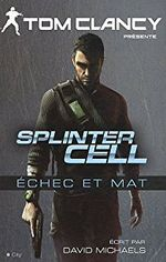 Couverture Splinter Cell : Echec et mat