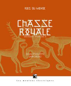 Couverture Chasse royale II  (Rois du monde, 3)