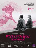 Affiche Fukushima, mon amour