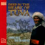 Pochette Deep in the Heart of Tuva: Cowboy Music From the Wild East