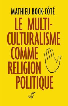 Couverture Le Multiculturalisme comme religion politique