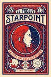 Couverture La fille aux cheveux rouges - Le projet Starpoint, tome 1