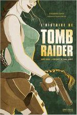 Couverture L'Histoire de Tomb Raider - L'odyssée de Lara Croft