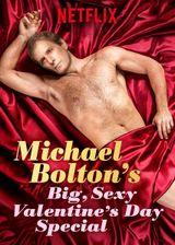 Affiche Michael Bolton's Big, Sexy Valentine's Day Special