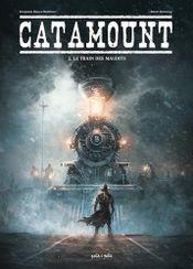 Couverture Le train des maudits - Catamount, tome 2