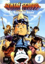 Couverture Sentaï School, l'école des héros - Tome 1