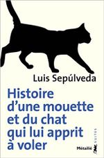 Couverture Histoire d'une mouette et du chat qui lui apprit à voler