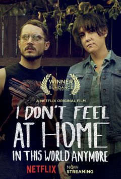 Affiche I Don't Feel at Home in This World Anymore