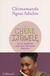 Couverture Chère Ijeawele, ou un manifeste pour une éducation féministe