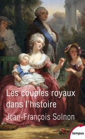 Couverture Les couples royaux dans l'histoire
