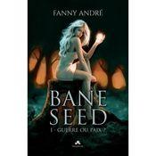 Couverture Bane Seed : Guerre ou Paix ?