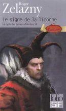 Couverture Le Signe de la Licorne - Le Cycle des Princes d'Ambre, tome 3