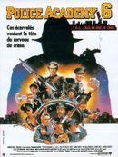 Affiche Police Academy 6 : S.O.S. ville en état de choc