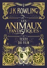 Couverture Fantastic Beasts and Where to Find Them: The Original Screenplay