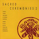Pochette Sacred Ceremonies 2: Tantric Hymns and Music of Tibetan Buddhism
