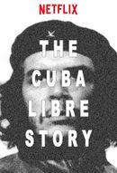 Affiche The Cuba Libre Story