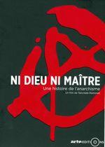 Affiche Ni Dieu ni maître, une histoire de l'anarchisme