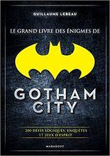 Couverture Le Grand Livre des Enigmes de Gotham City