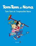Couverture Tom-Tom et l'impossible Nana - Tom-Tom et Nana, tome 1